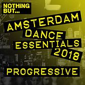 Nothing But... Amsterdam Dance Essentials 2018 Progressive - EP by Various Artists