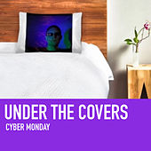 Under The Covers - EP by Cyber Monday