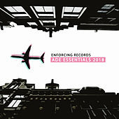 Enforcing Records - Ade Essentials 2018 - EP by Various Artists
