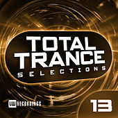 Total Trance Selections, Vol. 13 - EP by Various Artists