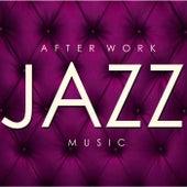 After Work Jazz Music di Various Artists