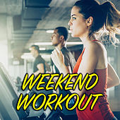 Weekend Workout by Various Artists