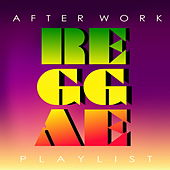 After Work Reggae Playlist by Various Artists