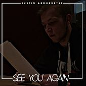 See You Again by Justin Armbruster