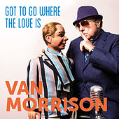 Go To Go Where The Love Is von Van Morrison