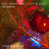 Red, Green and a Little Blue by Ben Woolman