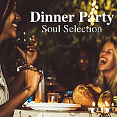 Dinner Party Soul Selection by Various Artists