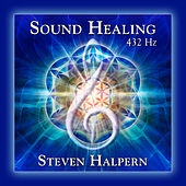 Sound Healing 432 Hz by Steven Halpern