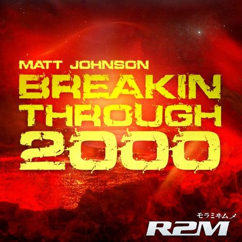 Breakin Through 2000 de Matt Johnson