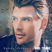 Big Time (Remastered) de Robby Johnson
