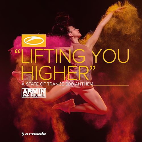 Lifting You Higher (ASOT 900 Anthem) von Armin Van Buuren