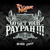 Go Get Your Paypah !!! von Tha Native