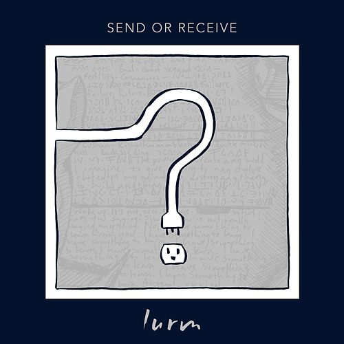 Send or Receive by Lurm