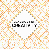 Classics for Creativity von Various Artists