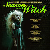 Season of the Witch - Halloween's Most Spellbinding Playlist de Various Artists
