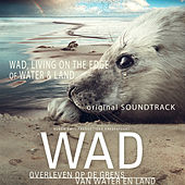 WAD, Living on the Edge of Water and Land (Original Motion Picture Soundtrack) von Various Artists