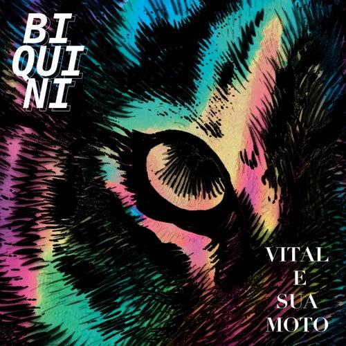 Vital e Sua Moto by Biquini Cavadão