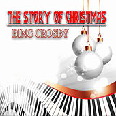 The Story of Christmas von Bing Crosby