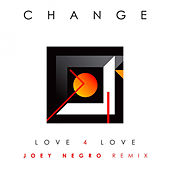Love 4 Love (Remix by Joey Negro) by Change