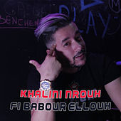 Khalini Nrouh Fi Babour Ellouh - Fi Sog Elil by Mohamed Benchenet