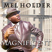 Magnificent von Mel Holder