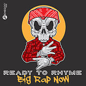 Ready to Rhyme: Big Rap Now by Various Artists