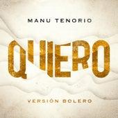 Quiero (Versión Bolero) de Manu Tenorio