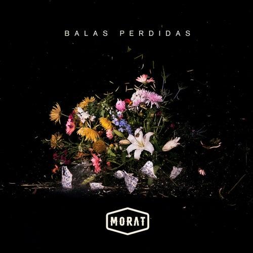 Balas Perdidas by Morat