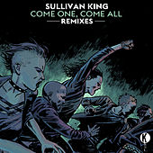 Come One, Come All Remixes by Sullivan King