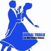 Los Más Bellos Valses by Anibal Troilo