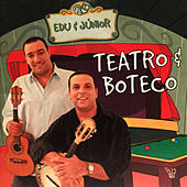 Teatro e Boteco (Ao Vivo) by Edu e Júnior