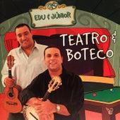 Teatro e Boteco (Ao Vivo) von Edu e Júnior