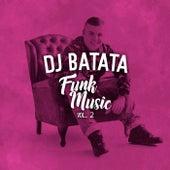 Dj Batata Funk Music, Vol. 2 de Dj Batata