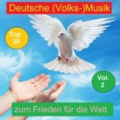 Top 30: Deutsche (Volks-)Musik zum Frieden für die Welt, Vol. 2 de Various Artists