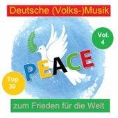 Top 30: Deutsche (Volks-)Musik zum Frieden für die Welt, Vol. 4 by Various Artists