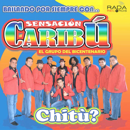 Chitú? de Sensación Caribú