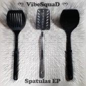 Spatulas - EP von Vibesquad