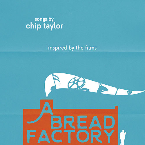A Bread Factory by Chip Taylor