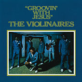 Groovin' With Jesus by The Violinaires