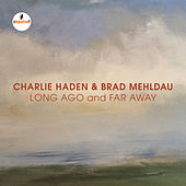 Long Ago And Far Away (Live) by Charlie Haden
