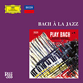 Bach 333: Bach à la Jazz by Various Artists