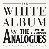 The White Album Live In Liverpool von The Analogues