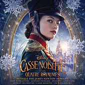 Casse-noisette et les quatre royaumes (Bande Originale Française du Film) de James Newton Howard