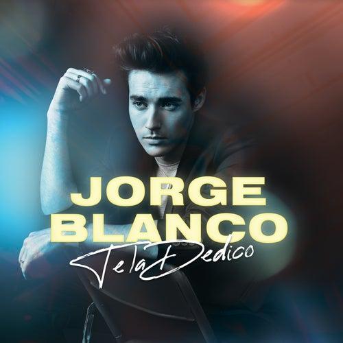 Te La Dedico by Jorge Blanco