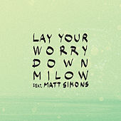 Lay Your Worry Down von Milow