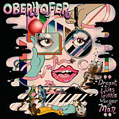 Dreamt I Was Gunna Be Your Man by Oberhofer