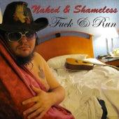 Fuck & Run de Naked and Shameless