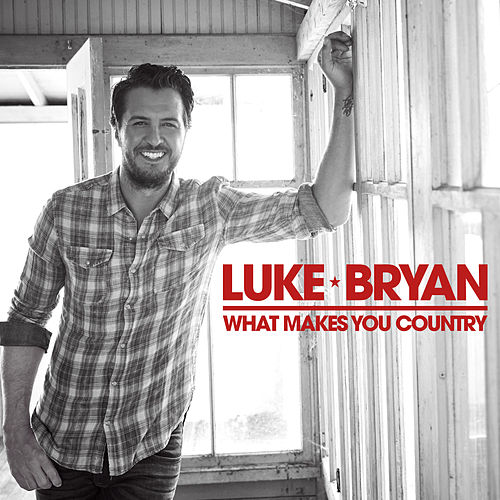 What Makes You Country by Luke Bryan