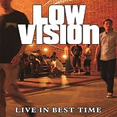 Live In Best Time by Low Vision