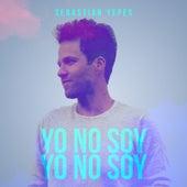 Yo No Soy de Sebastián Yepes